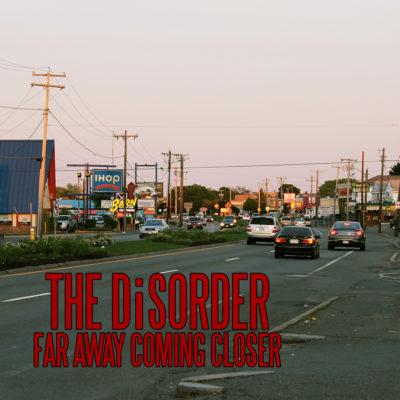 TheDisorder-FarAwayComingCloser940