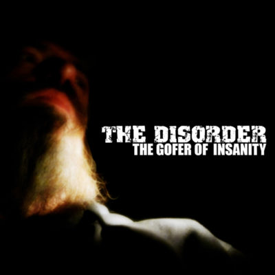 The-Disorder---The-Gofer-Of-Insanity