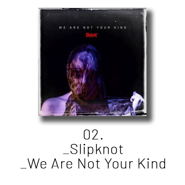 02 - Slipknot - We Are Not Your Kind