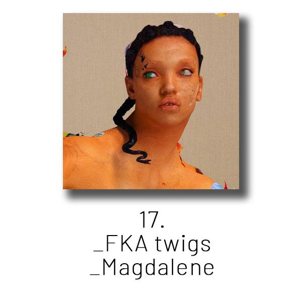 17 - FKA twigs - Magdalene