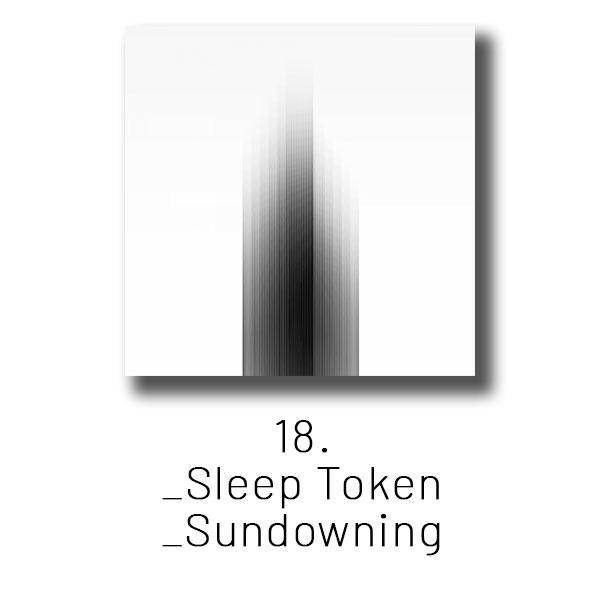 18 - Sleeptoken - Sundowning